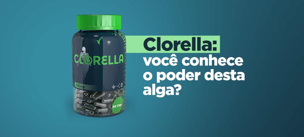Clorella: você conhece o poder desta alga?