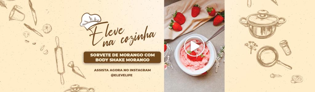 Sorvete de morango com Body Shake Morango